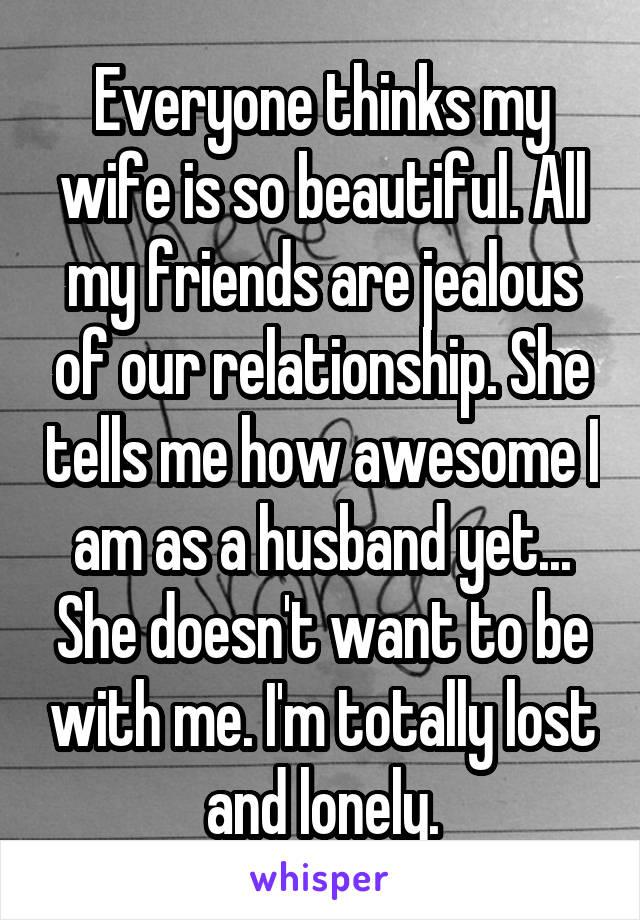 my wife is very jealous