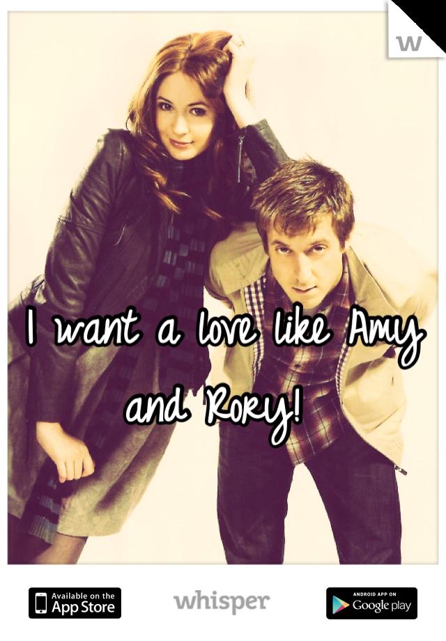 I want a love like Amy and Rory!