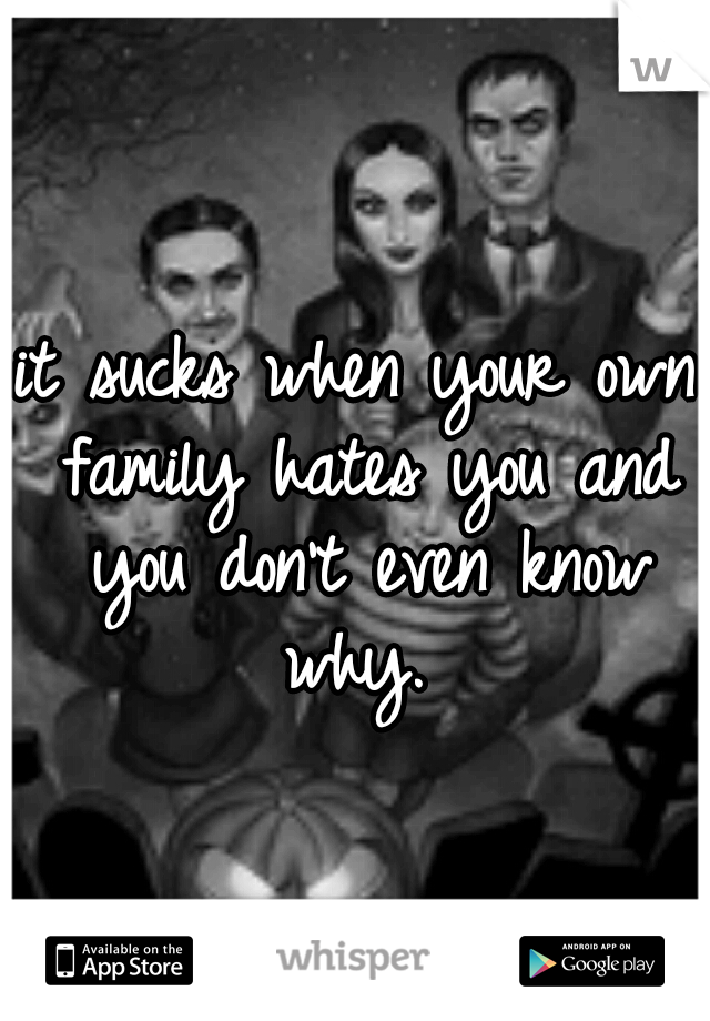 What to do when your family hates you