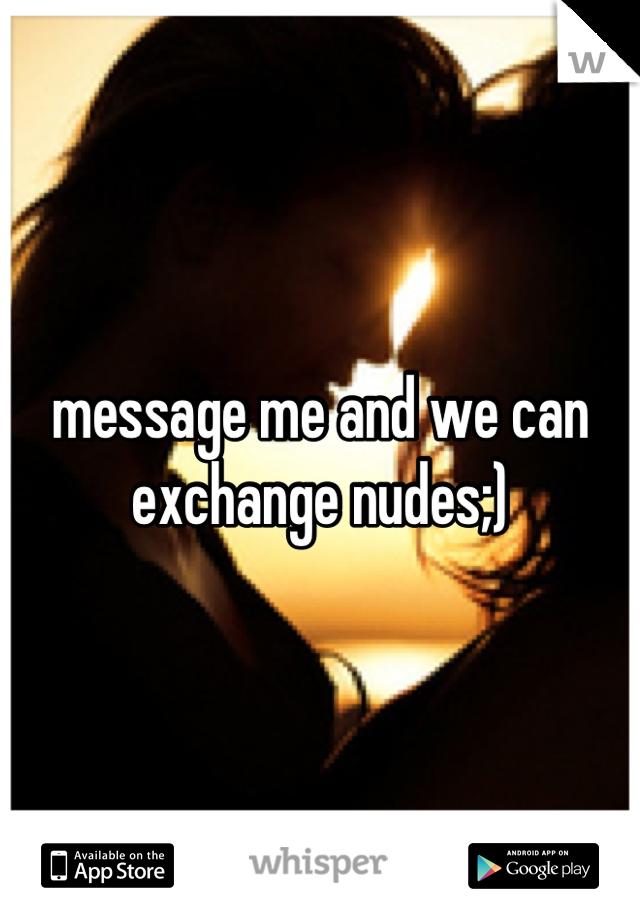 Exchange nudes