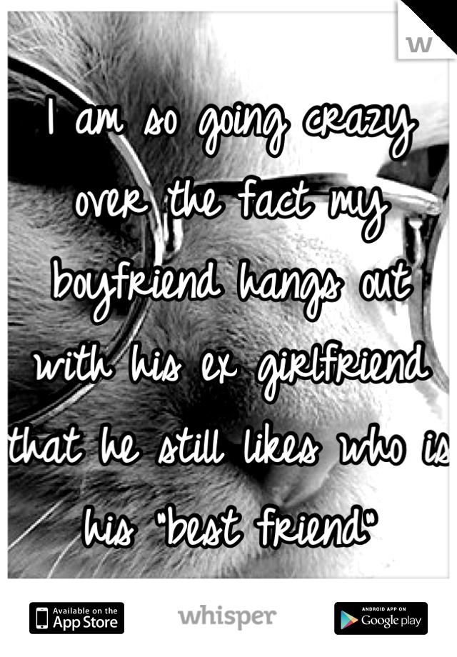 my boyfriend is bestfriends with his ex girlfriend