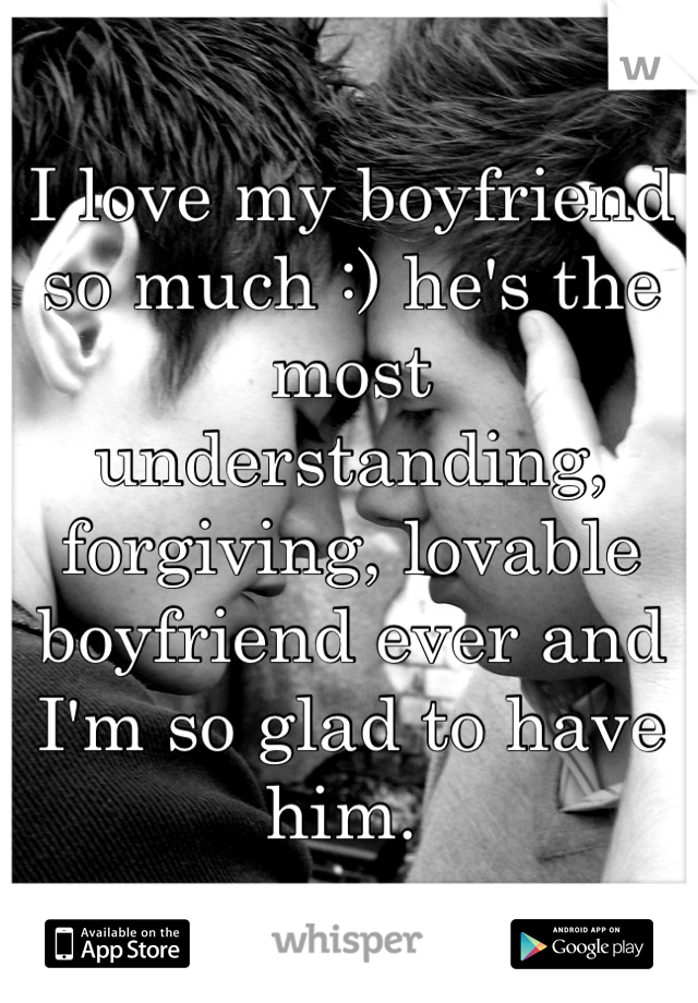 why do i love my boyfriend so much