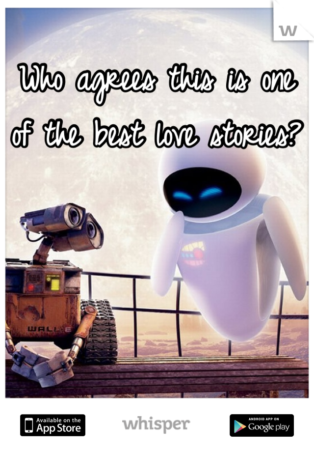 Who agrees this is one of the best love stories?