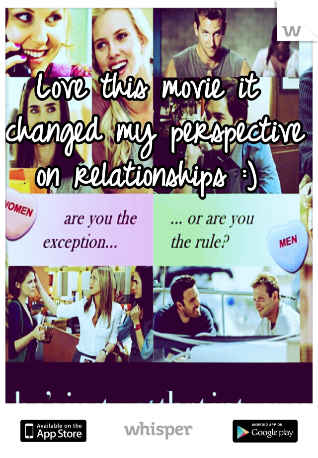 Love this movie it changed my perspective on relationships :)