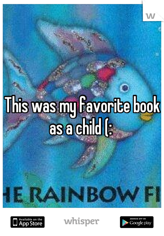 This was my favorite book as a child (: