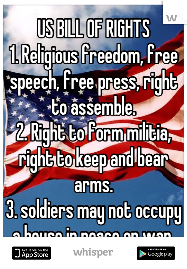 US BILL OF RIGHTS 1. Religious freedom, free speech, free press ...