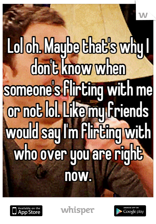 how to know when someone is flirting