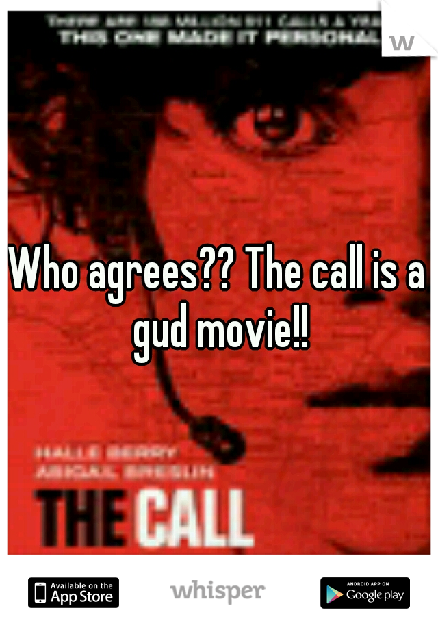 Who agrees?? The call is a gud movie!!