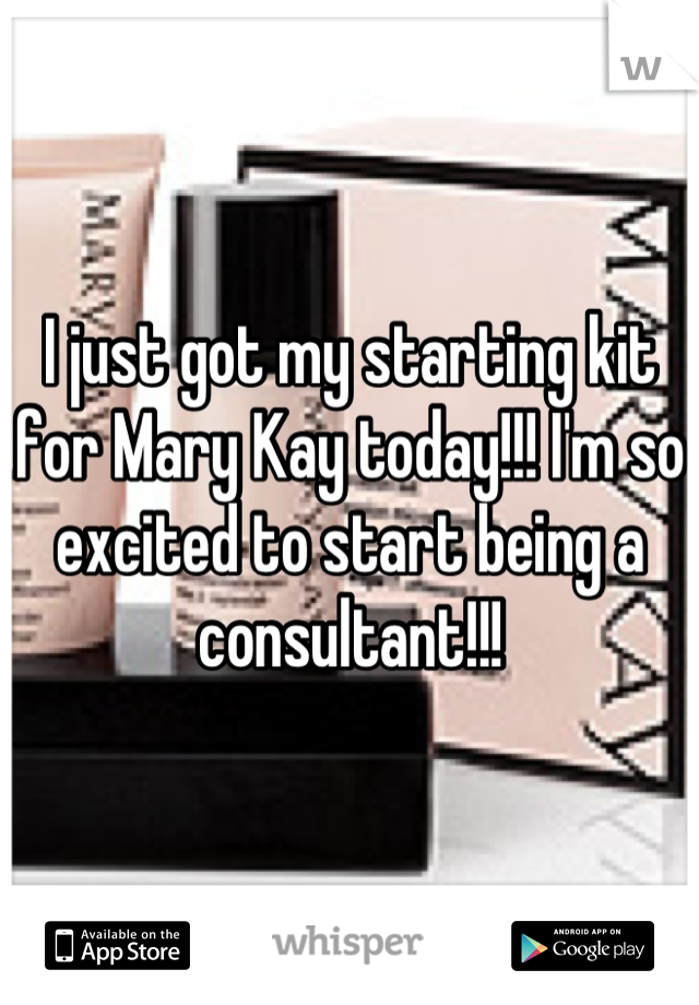I just got my starting kit for Mary Kay today!!! I'm so excited to start being a consultant!!!