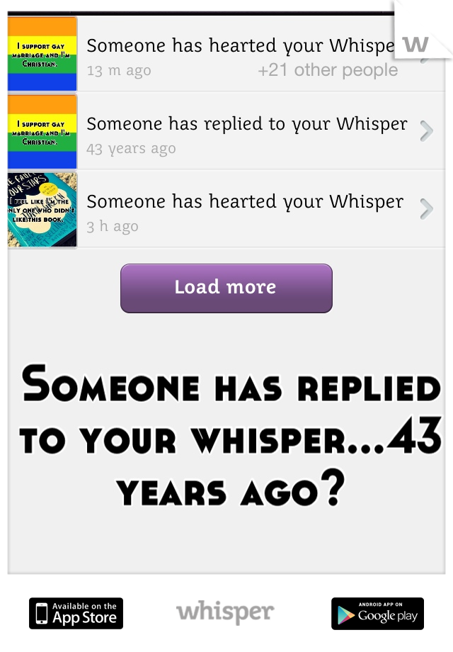 Someone has replied to your whisper...43 years ago?