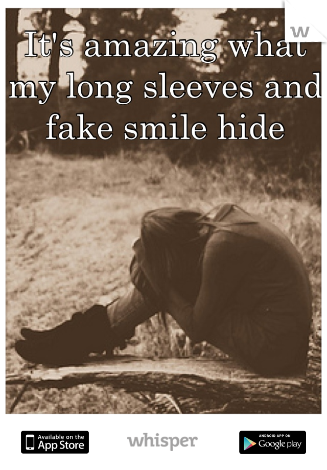 It's amazing what my long sleeves and fake smile hide