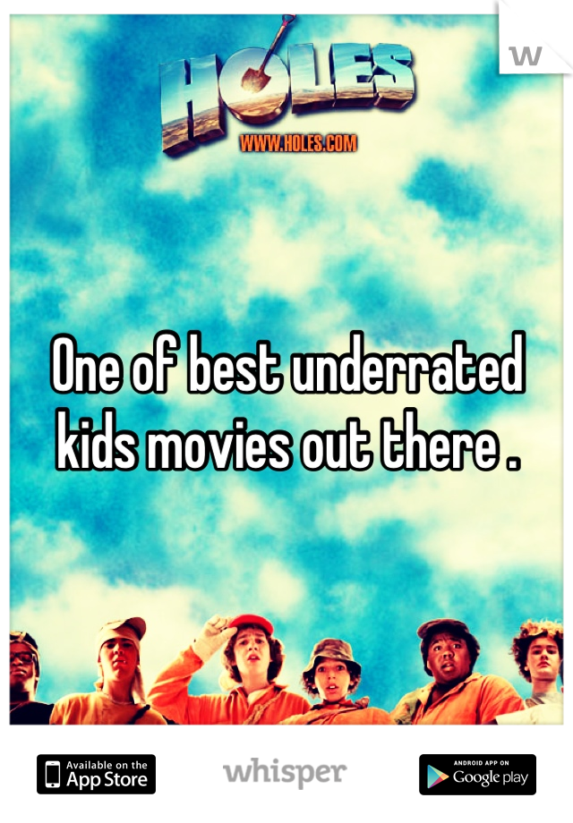 One of best underrated kids movies out there .