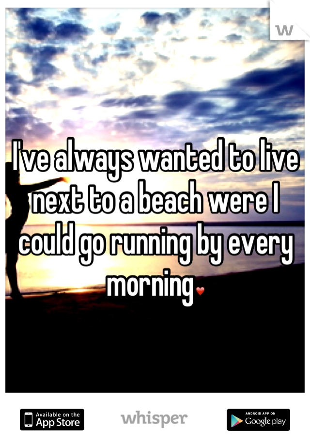 I've always wanted to live next to a beach were I could go running by every morning❤