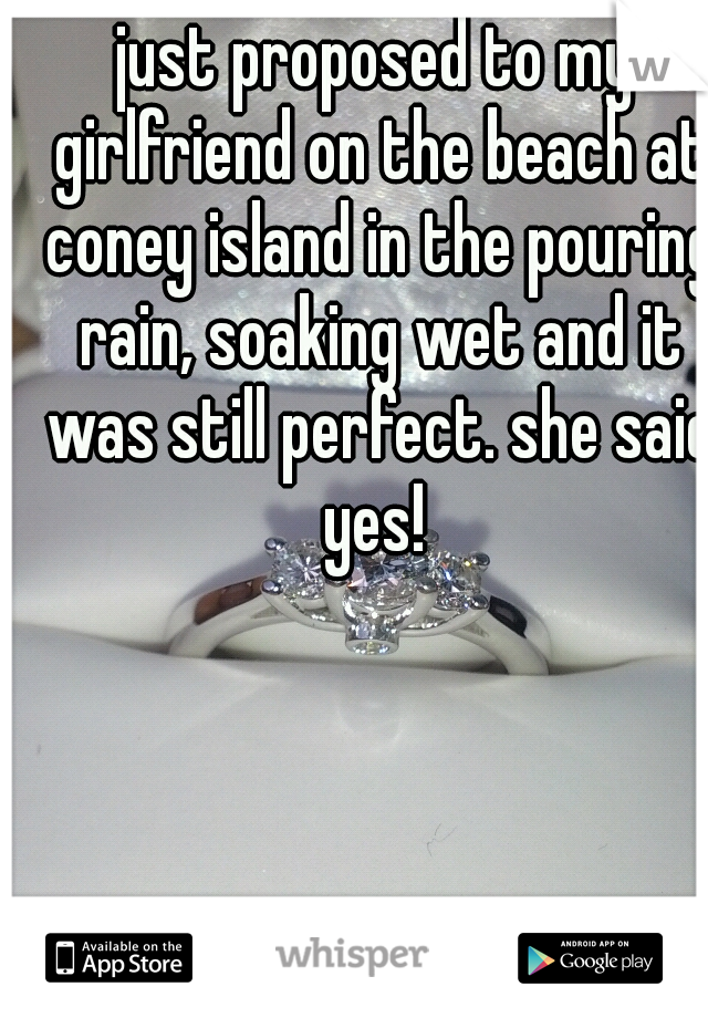 just proposed to my girlfriend on the beach at coney island in the pouring rain, soaking wet and it was still perfect. she said yes!