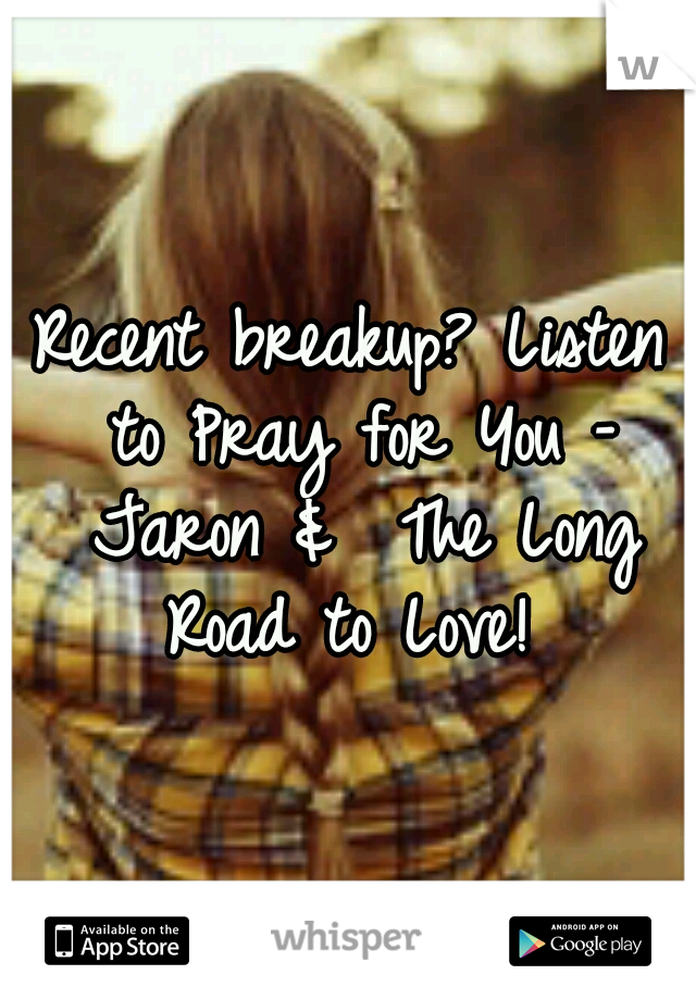 Recent breakup? Listen to Pray for You – Jaron &  The Long Road to Love!