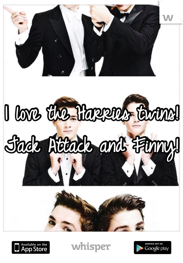 I love the Harries twins! Jack Attack and Finny!