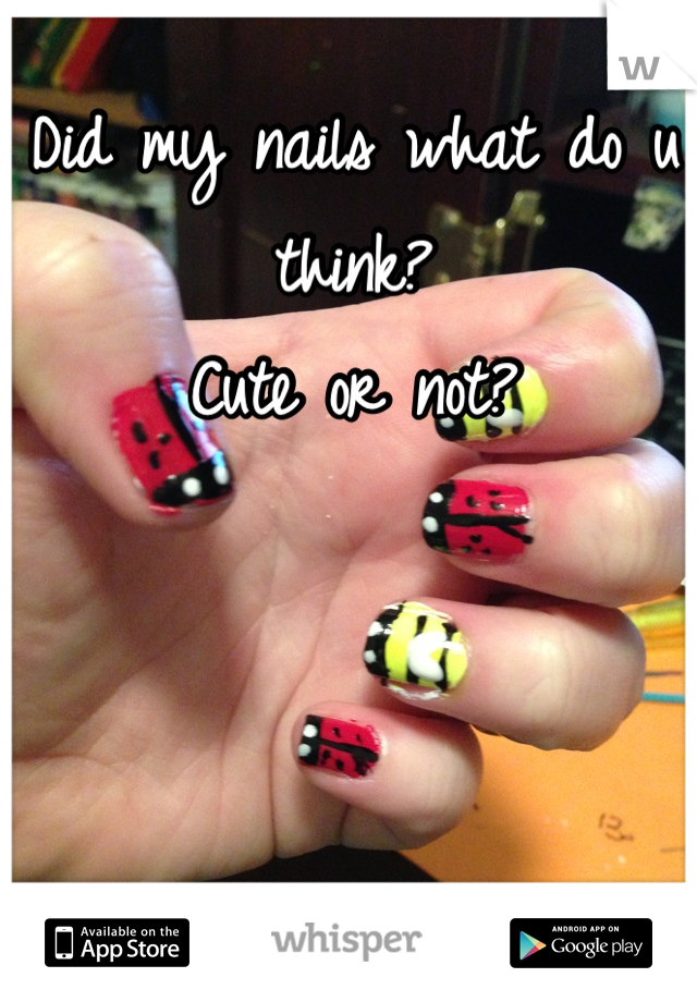 Did my nails what do u think? Cute or not?