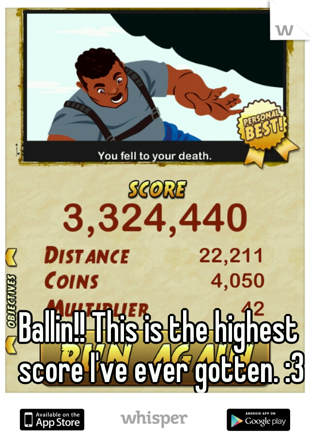Ballin!! This is the highest score I've ever gotten. :3