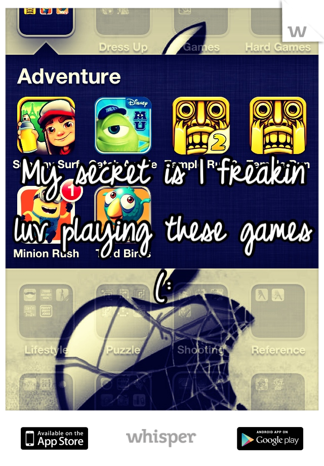 My secret is I freakin luv playing these games (: