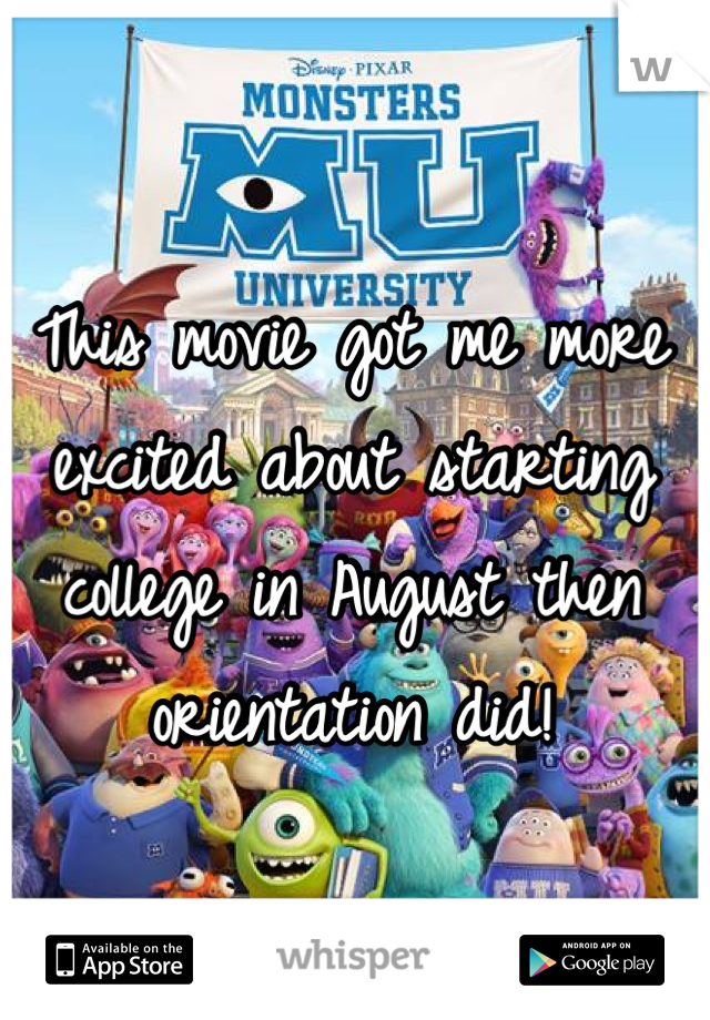 This movie got me more excited about starting college in August then orientation did!