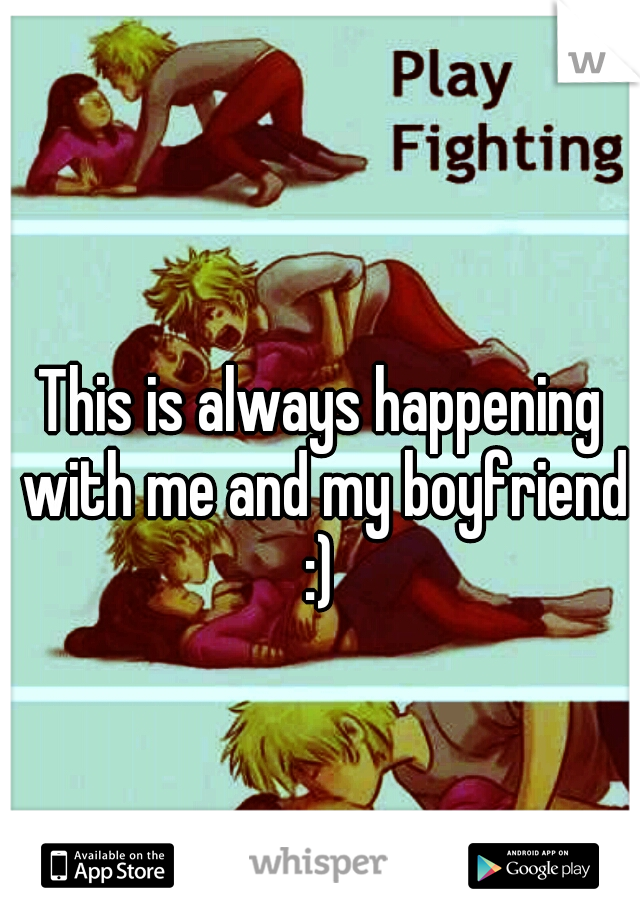This is always happening with me and my boyfriend :)
