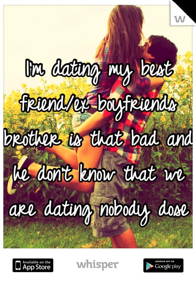 my best friend is dating my boyfriends brother