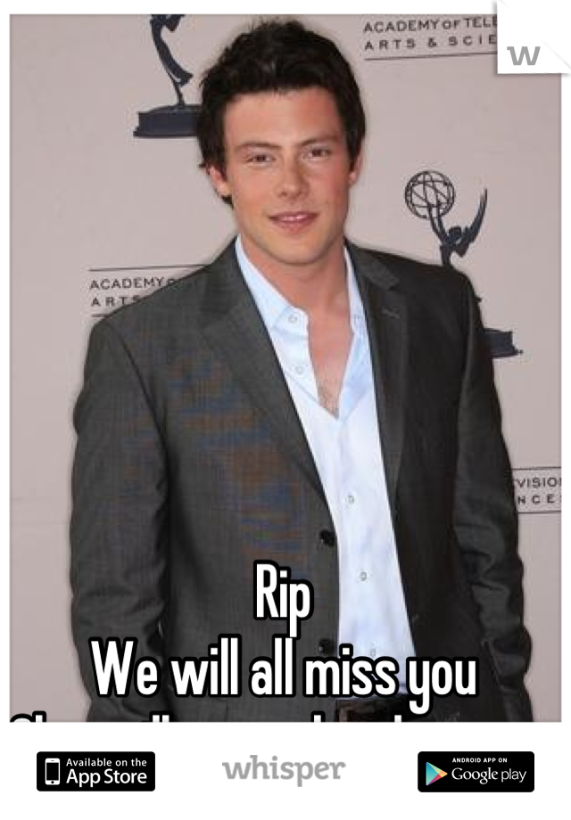 Rip We will all miss you Glee will never be the same