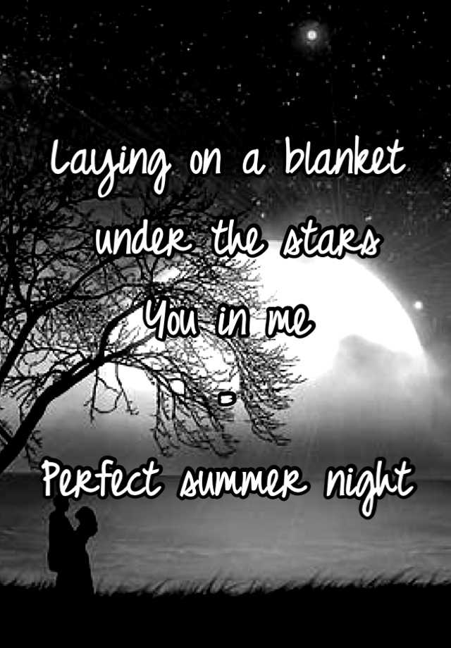 Have removed laying under the stars