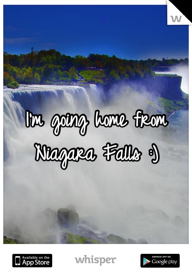 I'm going home from Niagara Falls :)
