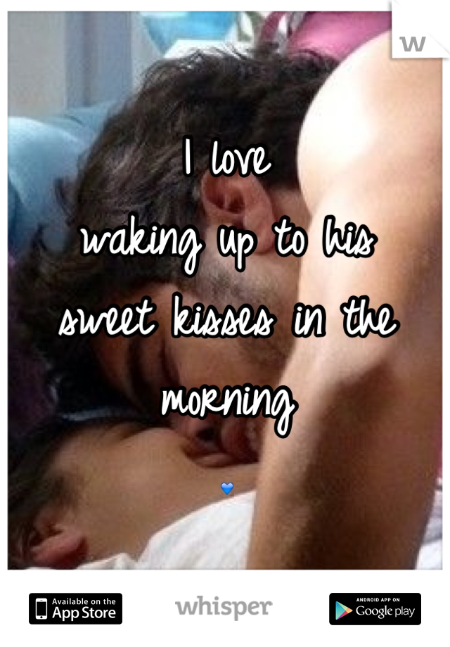 I love  waking up to his  sweet kisses in the  morning 💙