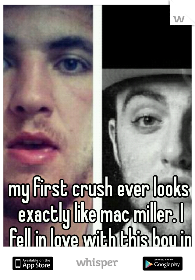 my first crush ever looks exactly like mac miller. I fell in love with this boy in 4th grade. now...his presence makes me sick.