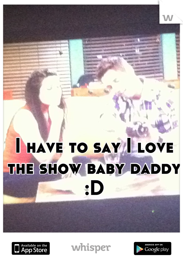 I have to say I love the show baby daddy :D
