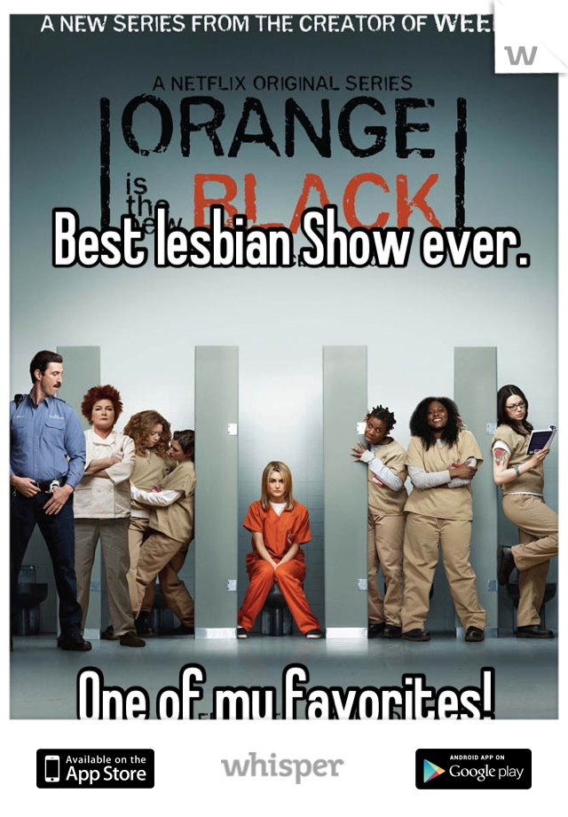 Best lesbian Show ever.       One of my favorites!