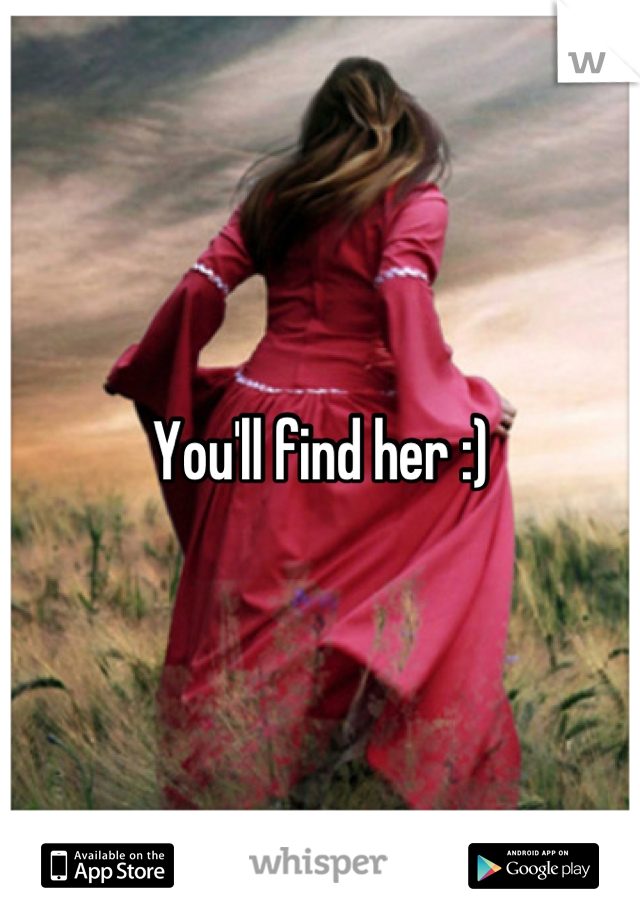 You'll find her :)