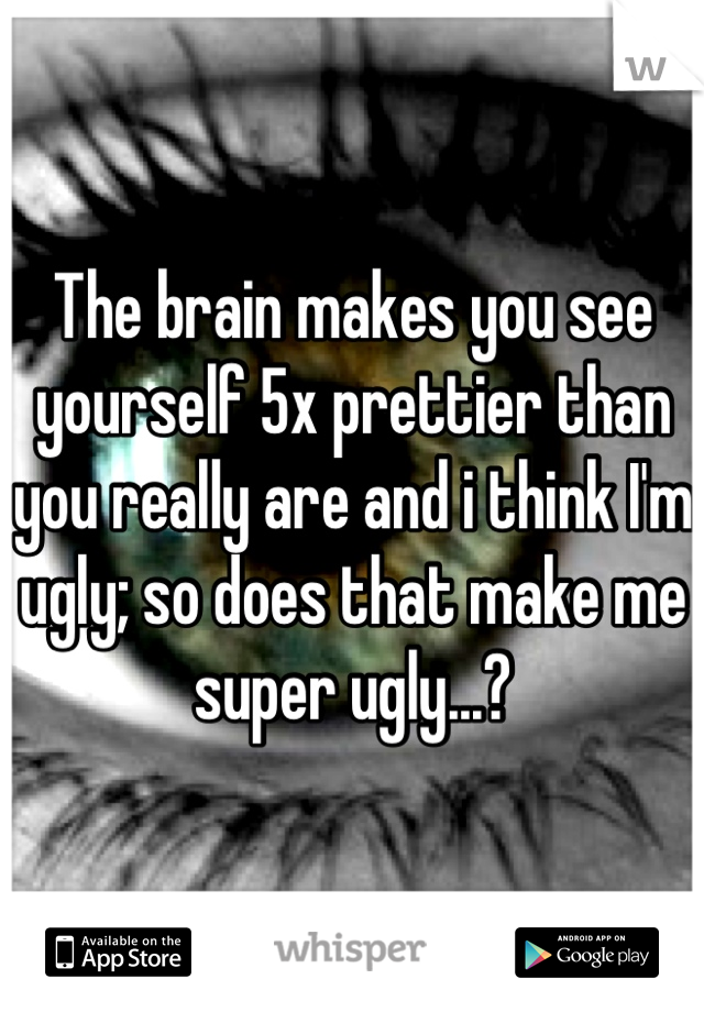 you re prettier than you think