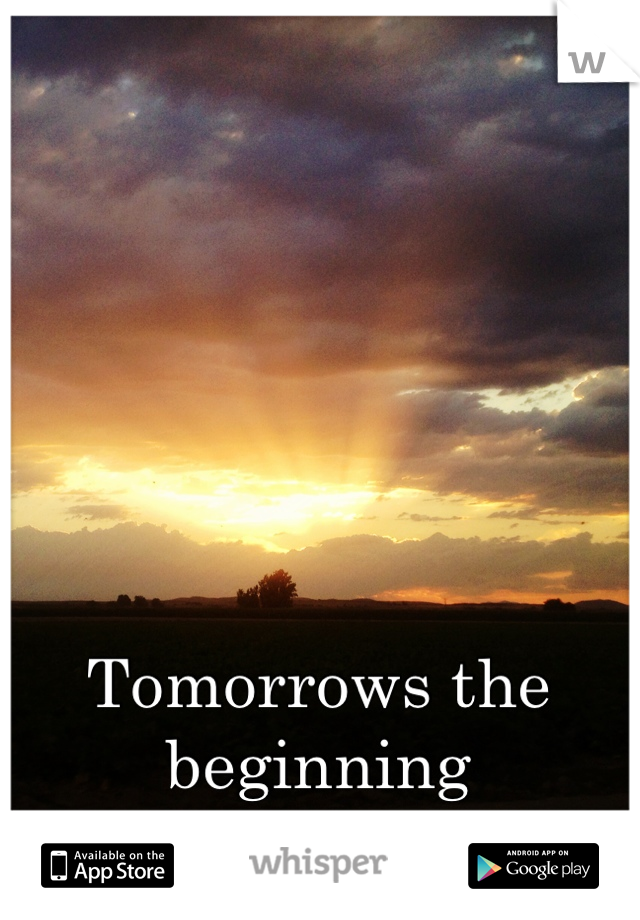 Tomorrows the beginning  to a brand new day