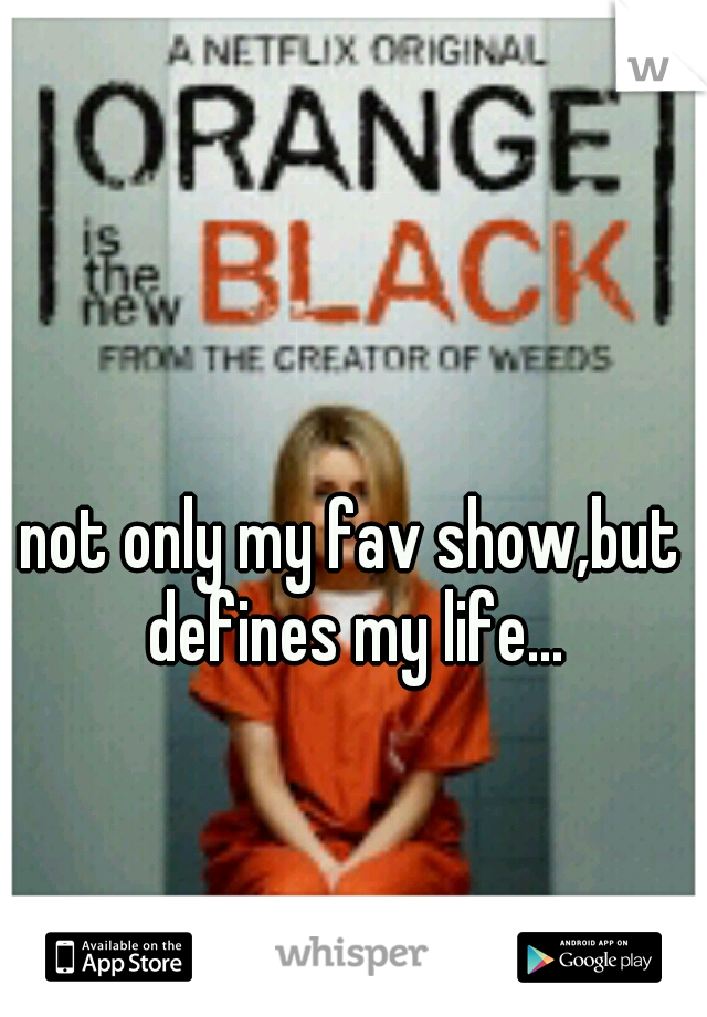 not only my fav show,but defines my life...