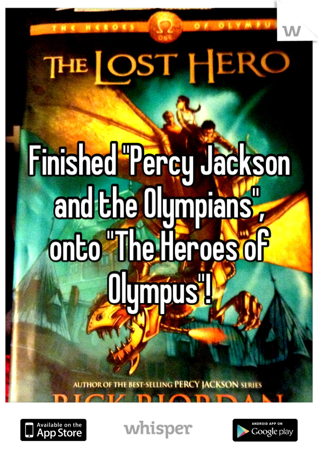 """Finished """"Percy Jackson  and the Olympians"""",  onto """"The Heroes of Olympus""""!"""