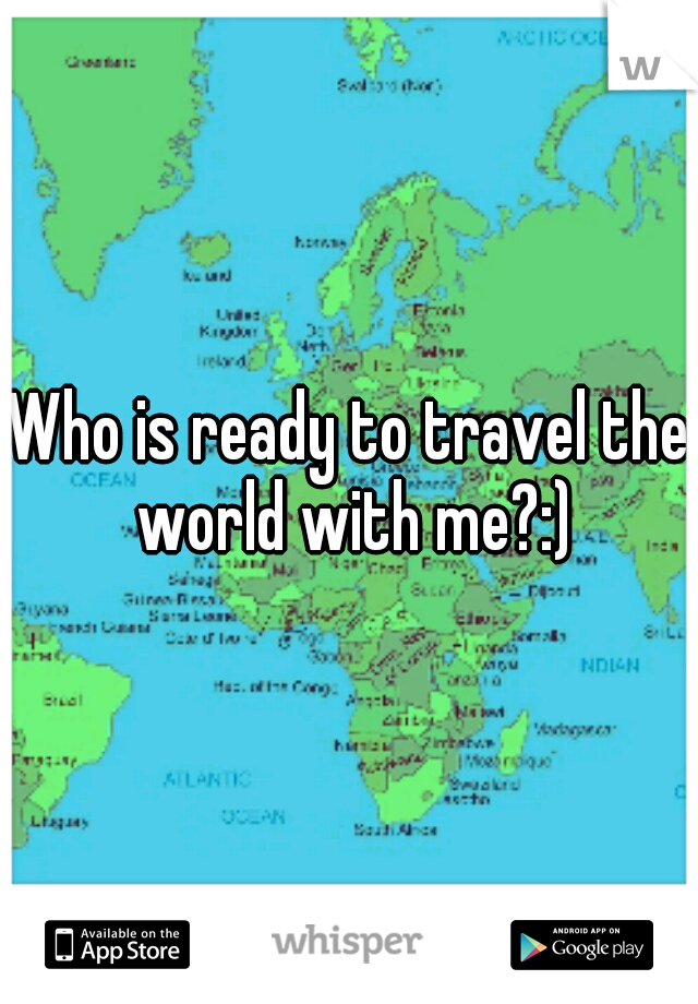 Who is ready to travel the world with me?:)
