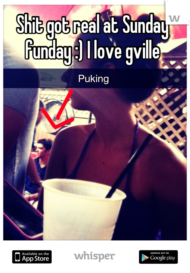 Shit got real at Sunday funday :) I love gville