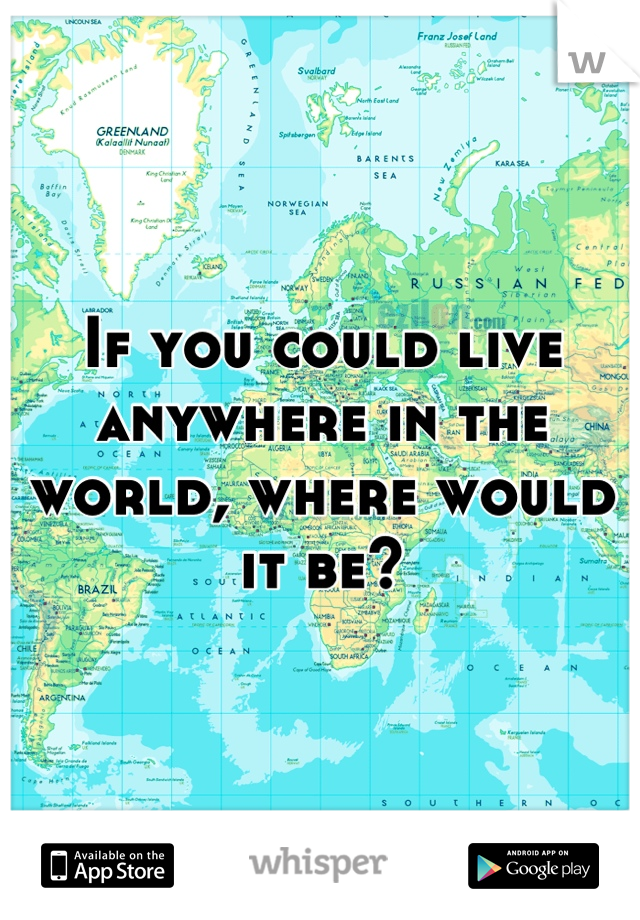 if you could go anywhere in the world where would you go and why essay