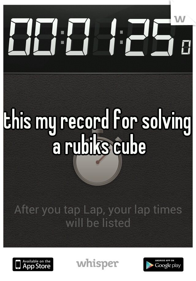 this my record for solving a rubiks cube