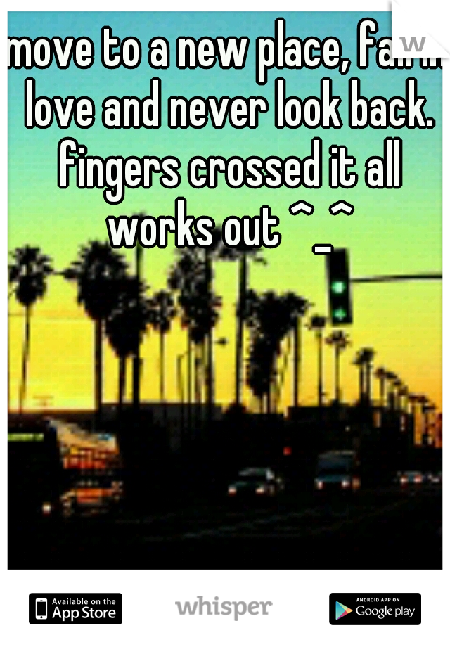 move to a new place, fall in love and never look back. fingers crossed it all works out ^_^