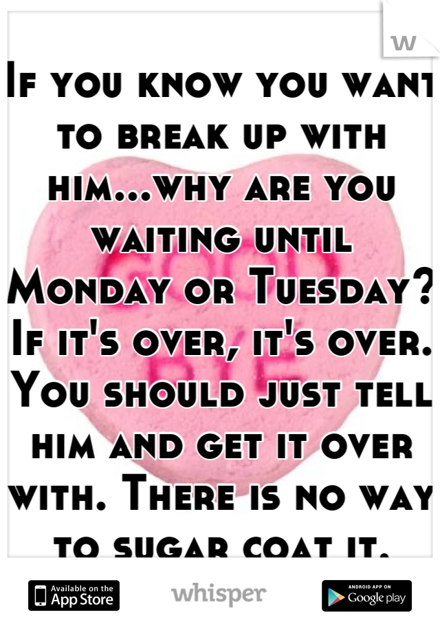 How To Know When To Break Up With Him