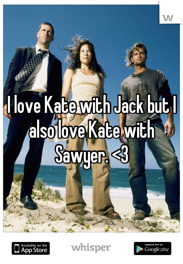 I love Kate with Jack but I also love Kate with Sawyer. <3