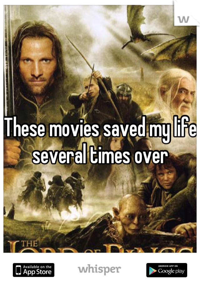These movies saved my life several times over