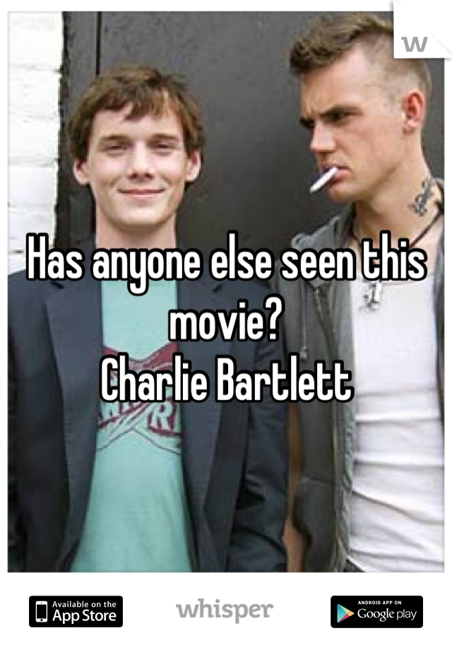 Has anyone else seen this movie? Charlie Bartlett