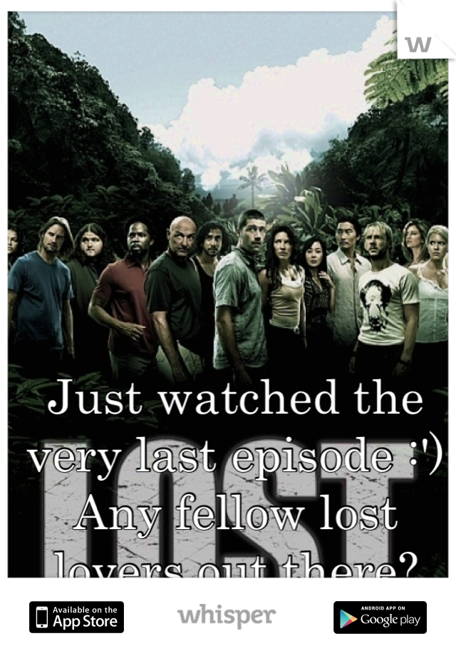 Just watched the very last episode :') Any fellow lost lovers out there?