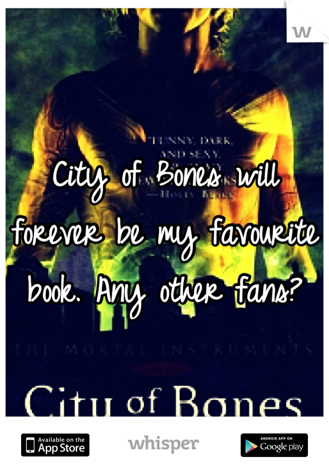 City of Bones will forever be my favourite book. Any other fans?