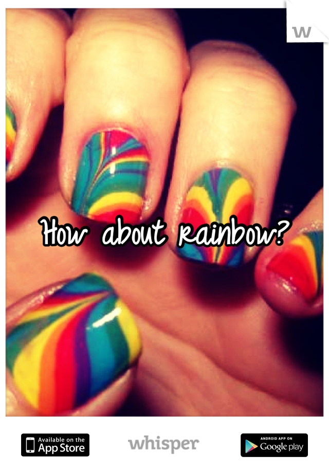 How about rainbow?